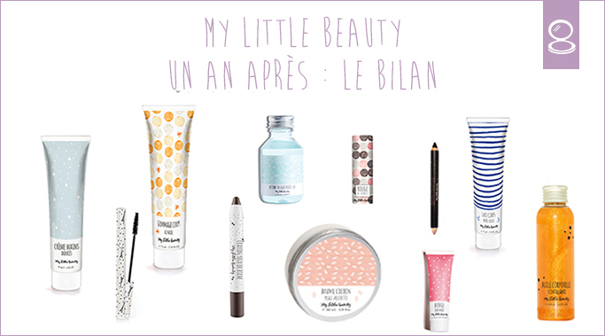 MY LITTLE BEAUTY : UN AN APRES LE BILAN