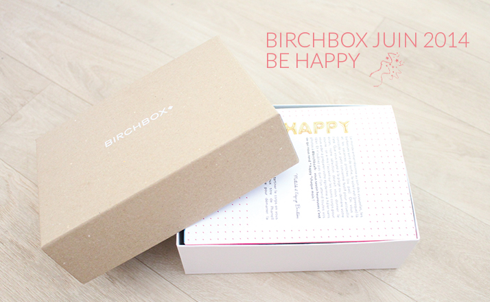 Birchbox Juin 2014 – Be Happy